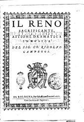 Il Reno sacrificante, attione dramatica in musica del sig. co. Ridolfo Campeggi
