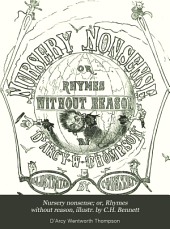 Nursery nonsense; or, Rhymes without reason, illustr. by C.H. Bennett