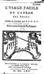 L' vsage facile du cadran des doits (sic). Reduit en pratique par le P. P. B. I. (Père Pierre Bobynet Iesuite)