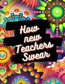 How New Teachers Swear