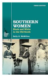 Southern Women: Black and White in the Old South, Edition 3