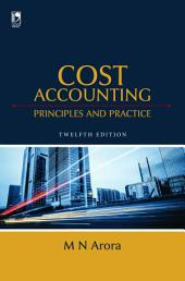 Cost Accounting: Principles & Practice, 12th Edition
