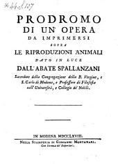 Prodromo di un'opera da imprimersi sopra le riproduzioni animali dato in luce da Spallanzani