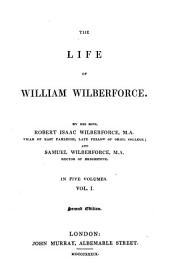 The Life of William Wilberforce: In Five Volumes, Volume 1