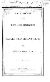 An address on the life and character of Parker Cleveland, LL. D.: delivered in Augusta, January 19, 1859 before the Maine Historical Society