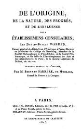 De l'origine, de la nature, des progrès, et de l'influence des établissemens consulaires