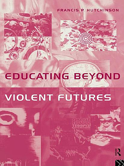 Educating Beyond Violent Futures PDF