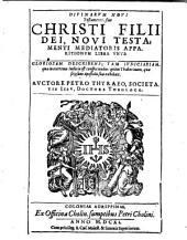 Divinarum novi testamenti, sive Christi filii Dei, novi testamenti mediatoris apparationum liber unus