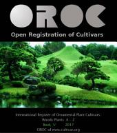 International Register of Ornamental Plant Cultivars:: OROC Book V: Woody Genera A to Z (Version 5.1)