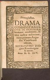 Protoplastus: Drama Comicotragicum In Memoriam humanae conditionis, & vitae nostrae miserrimae