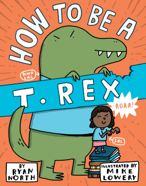How to be a T  Rex