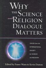 Why the Science and Religion Dialogue Matters