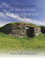 The Development of Neolithic House Societies in Orkney PDF