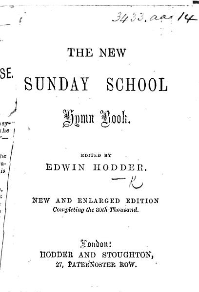 Download The New Sunday School Hymn Book  Edited by E  Hodder Book