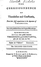 The Correspondence of Theodosius and Constantia: From Their First Acquintance to the Departure of Theodosius. Now First Published from the Original Manuscripts