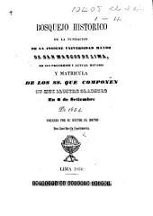 Bosquejo histórico de la fundacion de la insigne Universidad Mayor de San Marcos de Lima, de sus progresos y actual estado, y matrícula de los SS. que componen su muy ilustre claustro, en 6 de setiembre de 1854