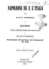 Napoleone 3. e l'Italia e discorsi dell'imperatore dei francesi e del re del Piemonte pronunziati all'apertura dei Parlamenti del 1859