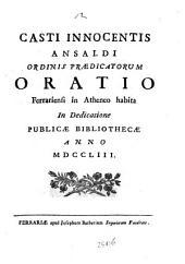 Casti Innocentis Ansaldi Ordinis Praedicatorum Oratio