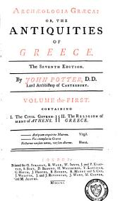 Archaeologia Graeca Or the Antiquities of Greece: Volume 1