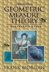 Geometric Measure Theory: A Beginner's Guide, Edition 3