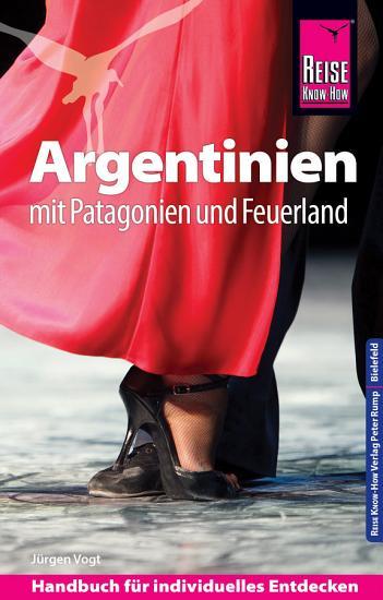 Reise Know How Argentinien mit Patagonien und Feuerland PDF