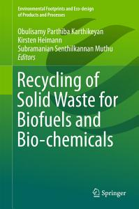 Recycling of Solid Waste for Biofuels and Bio chemicals
