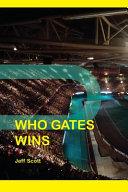 WHO GATES WINS
