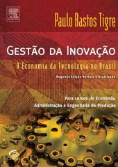 Gestão da Inovação: Uma Abordagem Estratégica, Organizacional e de Gestão de Conhecimento, Edição 2