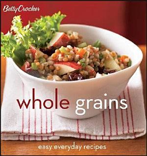 Betty Crocker Whole Grains PDF