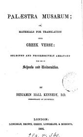 Palæstra musarum; or, Materials for translation into Greek verse, selected by B.H. Kennedy