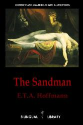 The Sandman Der Sandmann And The Tales Of Hoffmann Les Contes D Hoffmann English German English French Parallel Text Edition Book PDF
