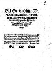 Ad Generosum D. Maximilianum ex baroniobus Zeuenbergiis. Inclitissimi Caroli v. Romanorum et Hispaniarum regis Oratorem Joan. Eckii defensio adversus invectiones Ritianas