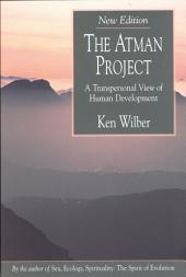 The Atman Project: A Transpersonal View of Human Development, Edition 2