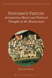 Pontano's Virtues: Aristotelian Moral and Political Thought in the Renaissance