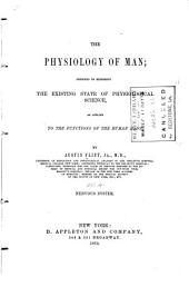The Physiology of Man: Designed to Represent the Existing State of Physiological Science as Applied to the Functions of the Human Body, Volume 4