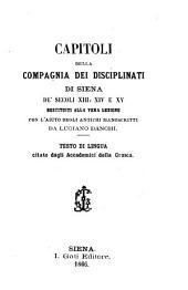 Capitoli della Compagnia dei disciplinati di Siena de' secoli XIII, XIV, e XV