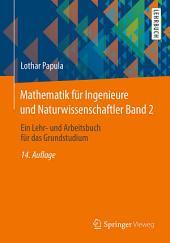 Mathematik für Ingenieure und Naturwissenschaftler Band 2: Ein Lehr- und Arbeitsbuch für das Grundstudium, Ausgabe 14