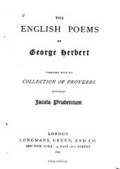 English Poems: Together with His Collection of Proverbs Entitled Jacula Prudentum