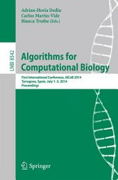 Algorithms for Computational Biology: First International Conference, AlCoB 2014, Tarragona, Spain, July 1-3, 2014, Proceedings