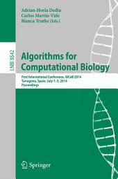 Algorithms for Computational Biology: First International Conference, AlCoB 2014, Tarragona, Spain, July 1-3, 2014, Proceedings