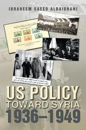 US Policy toward Syria 1936–1949