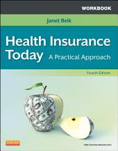Workbook for Health Insurance Today - E-Book: A Practical Approach, Edition 4