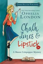 Chalk Lines & Lipstick: a Maren Colepepper Mystery