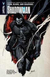 Shadowman Vol 4 Fear Blood And Shadows Tpb Book PDF
