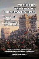 The Siege and the Fall of Constantinople PDF