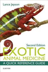 Exotic Animal Medicine - E-Book: A Quick Reference Guide, Edition 2