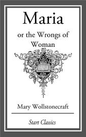 Maria: or the Wrongs of Woman