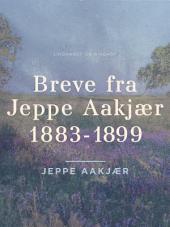 Breve fra Jeppe Aakjær 1883-1899