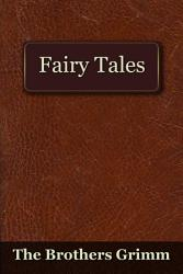 The Fairy Tales Of The Brothers Grimm Book PDF