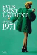 Yves Saint Laurent  The Scandal Collection  1971